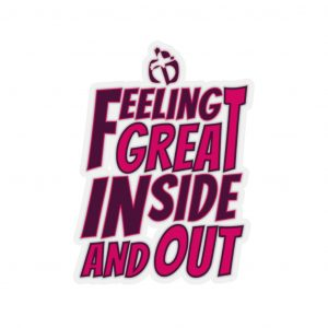 Feeling Great Inside and Out Stickers